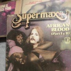 Discos de vinilo: SUPERMAX . AFRICAN BLOOD 2PARTES 1979. Lote 248057550