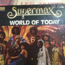Discos de vinilo: SUPERMAX . WORLD OF TODAY 1ERA ED 1978. Lote 248059795