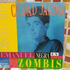 Discos de vinilo: CIUDAD JARDIN–EMANUEL NEGRA EN EL VALLE DE LOS ZOMBIS DISCO-MIX . BUEN ESTADO. Lote 248061095