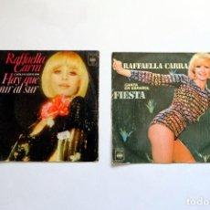Discos de vinilo: RAFFAELLA CARRA. HAY QUE VENIR AL SUR + FIESTA. Lote 248061675