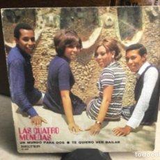 Discos de vinilo: LA CUATRO MONEDAS SINGLE 1971- UN MUNDO PARA DOS - TE QUIERO VER BAILAR ( 45 R.P.M.). Lote 248088150