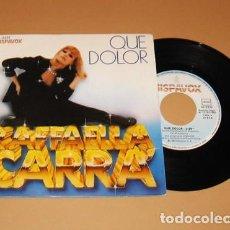 Discos de vinilo: RAFFAELLA CARRÁ - QUE DOLOR - SINGLE - 1982. Lote 248118560