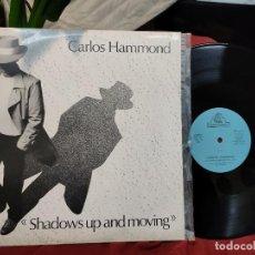 Discos de vinilo: CARLOS HAMMOND MAXI SHADOWS UP AND MOVING. Lote 248162075