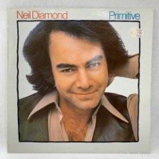 Discos de vinilo: LP - VINILO NEIL DIAMOND - PRIMITIVE + ENCARTE - ESPAÑA - AÑO 1984 / S 86306. Lote 248163265