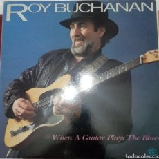 Discos de vinilo: ROY BUCHANAN: WHEN A GUITAR PLAYS THE BLUES: LP: EDICIÓN INGLESA DE 1985. Lote 248261885