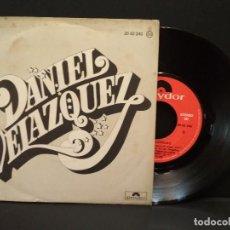 Discos de vinilo: DANIEL VELÁZQUEZ - UNA CANCIÓN PARA TI - SINGLE POLYDOR 1977 PEPETO. Lote 248423970
