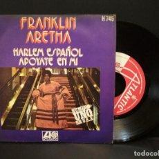 Discos de vinilo: ARETHA FRANKLIN. HARLEM ESPAÑOL. APOYATE EN MI. SINGLE ATLANTIC RECORDS. 1971. PEPETO. Lote 248424810