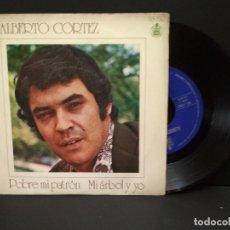 Discos de vinilo: ALBERTO CORTEZ - POBRE MI PATRON - SINGLE SPAIN 1972 HISPAVOX PEPETO. Lote 248451940