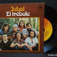 Discos de vinilo: JUBAL / EL TREBOLE / LAS TRES BORRACHAS (SINGLE CBS 1974) PEPETO. Lote 248467195