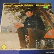 Discos de vinilo: BOH13 LP UK MGM CA 70 BUEN ESTADO GENERAL MICHAEL PARKS LONG LONESOME HIGHWAY. Lote 248560085