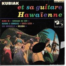Discos de vinilo: KUBIAK Y SU GUITARRA HAWAIANA - ALOHA OE + SERENATA DEL ANOCHECER + SANTA LUCIA EP 1962 SPAIN. Lote 248641295