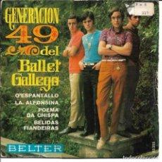 Discos de vinilo: GENERACION 49 DEL BALLET GALLEGO - O ESPANTALLO + LA ALFONSINA + POEMA DA CHISPA.. EP SPAIN 1968. Lote 248642695