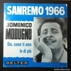 Discos de vinilo: DOMENICO MODUGNO - DIO, COME TI AMO / IO DI PIÙ - SINGLE 1966 - BELTER (SAN REMO). Lote 248697120