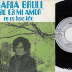 Discos de vinilo: MARIA BRULL - ESO ES MI AMOR - SINGLE DE VINILO. Lote 248700850
