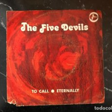 Discos de vinilo: SINGLE THE FIVE DEVILS, TO CALL - ETERNALLY. Lote 248703885