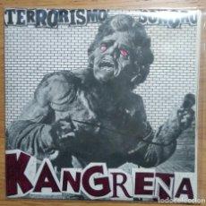Discos de vinilo: KANGRENA: TERRORISMO SONORO. E.P. VINILO ROJO. HARDCORE - PUNK 1983 ANARCHI REKORDS. Lote 248765905