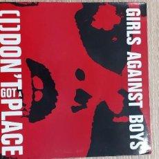 Disques de vinyle: GIRLS AGAINST BOYS I DON,T GOT A PLACE + 1. Lote 248953020