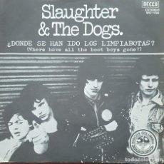 Disques de vinyle: SINGLE / SLAUGHTER & THE DOGS - ¿DONDE SE HAN IDO LOS LIMPIABOTAS?, 1977 PROMO LABEL BLANCO. Lote 249020545
