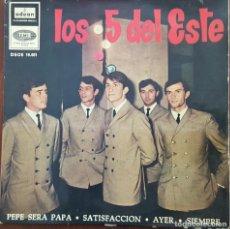 Discos de vinilo: EP / LOS 5 DEL ESTE / PEPE SERA PAPA - SATISFACCION - AYER - SIEMPRE, 1965. Lote 249029670