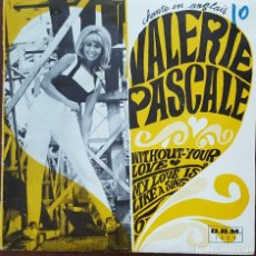 Discos de vinilo: SINGLE / VALERIE PASCALE - WITHOUT YOUR LOVE, 1966. Lote 249040565