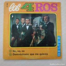 Discos de vinilo: LOS 4 ROS - NO, NO, NO / DEMUESTRAME QUE ME QUIERES - SINGLE BELTER 1968 POP SOUL BEAT VINILO EX++. Lote 249081700