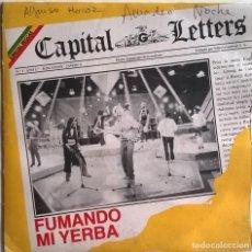 Discos de vinilo: CAPITAL LETTERS, FUMANDO MI YERBA,. Lote 249100860
