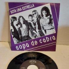 Discos de vinilo: SOPA DE CABRA / SOTA UNA ESTRELLA / SINGLE - SALSETA DISCOS-1991 / IMPECABLE. ****/****. Lote 249197260