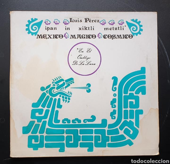 LP LUIS PEREZ & MEXICO MAGICO COSMICO - EN EL OMBLIGO DE LA LUNA (MÉXICO - ISSSTE/PRIVADO - 1981) (Música - Discos - LP Vinilo - Grupos y Solistas de latinoamérica)