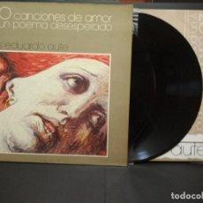 Discos de vinilo: LUIS EDUARDO AUTE. 20 CANCIONES DE AMOR Y UN POEMA DESESPERADO. 2X LP GATEFOLD ARIOLA 1986 PEPETO. Lote 249245285