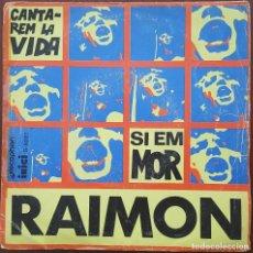Dischi in vinile: SINGLE / RAIMON - CANTAREM LA VIDA, 1968. Lote 249252625