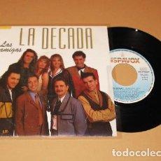 Disques de vinyle: LA DECADA PRODIGIOSA - LAS AMIGAS - SINGLE - 1993. Lote 249330245