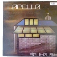 Discos de vinilo: CAPELLA. BAUHAUS MAXI SINGLE. Lote 249377950