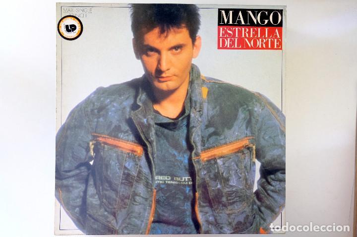 MANGO. ESTRELLA DEL NORTE - MAXI SINGLE 1987 ARIOLA (Música - Discos de Vinilo - Maxi Singles - Canción Francesa e Italiana)