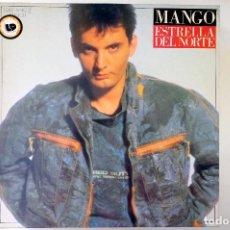 Discos de vinilo: MANGO. ESTRELLA DEL NORTE - MAXI SINGLE 1987 ARIOLA. Lote 249427775