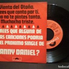 Discos de vinilo: DANNY DANIEL: VIENTO DEL OTOÑO / CREES QUE CANTO POR TI / NIÑA, ... EP POLYDOR PROMO 74 PEPETO. Lote 249470875