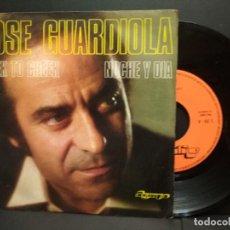 Discos de vinilo: JOSE GUARDIOLA / CHEEK TO CHEEK / NOCHE Y DIA (SINGLE 1974) OLYMPO PEPETO. Lote 249471775