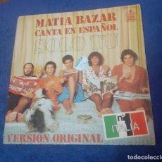 Discos de vinilo: DISCO SINGLE DE MATIA BAZAR SOLO TU. Lote 249497780