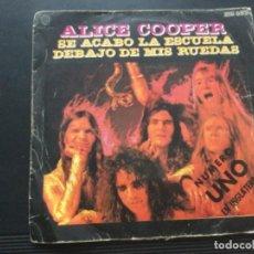 Disques de vinyle: ALICE COOPER . SE ACABÓ LA ESCUELA / DEBAJO DE MIS RUEDAS. Lote 249539495