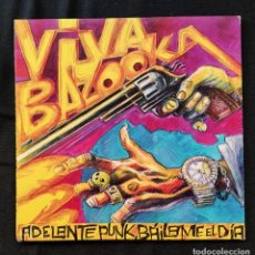 Discos de vinilo: VIVA BAZOOKA - ADELANTE PUNK, BAILAME EL DÍA. Lote 249540165