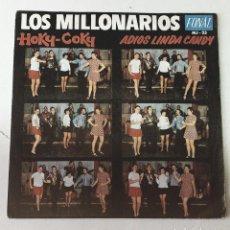 Discos de vinil: LOS MILLONARIOS: HOKY-COKY / ADIÓS LINDA CANDY (FONAL 1970). Lote 250122385