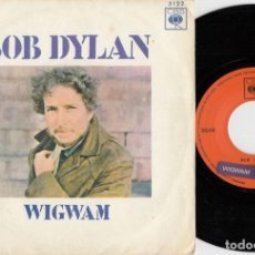 Disques de vinyle: BOB DYLAN - WIGWAM - SINGLE DE VINILO EDICION ESPAÑOLA. Lote 250145890