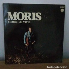 Discos de vinilo: MORIS - FIEBRE DE VIVIR - LP - 1978. Lote 250158450