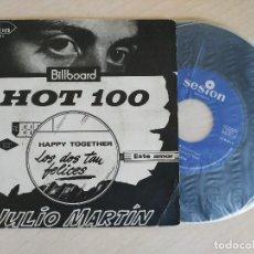 Discos de vinilo: JULIO MARTIN - LOS DOS TAN FELICES (HAPPY TOGETHER) / ESTE AMOR - SINGLE SESION SPAIN DE 1967. Lote 250171675