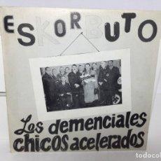 Disques de vinyle: RARO DISCO SINGLE ESKORBUTO LOS DEMENCIALES CHICOS ACELERADOS. Lote 250176565