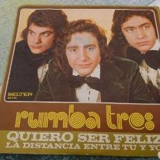 Discos de vinilo: RUMBA TRES QUIERO SER FELIZ - LA DISTANCIA ENTRE TÚ Y YO SINGLE 1975 BELTER. Lote 250331265