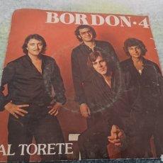 Discos de vinil: BORDON 4 - AL TORETE + PASO DE LO QUE DIGAN SINGLE EMI ODEON 1980. Lote 250336390