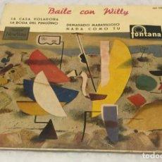 Disques de vinyle: EP BAILE CON WILLY - LA CASA VOLADORA Y OTROS TEMAS - FONTANA 463.126TE -PEDIDOS MINIMO 7€. Lote 250337190