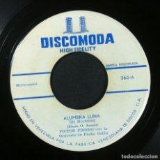 Discos de vinilo: VICTOR PIÑERO CON PACHO GALAN - ALUMBRA LUNA / MI BARQUITO MARINERO - SINGLE VENEZOLANO - DISCOMODA. Lote 251036095