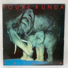 Disques de vinyle: LP - VINILO TOURÉ KUNDA - NATALIA - FRANCIA - AÑO 1985. Lote 251041465
