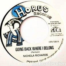 Discos de vinilo: NICHOLA RICHARDS–GOING BACK WHERE I BELONG. VINYL SINGLE , ROOTS REGGAE, DUB. PERFECTO ESTADO.. Lote 251121605